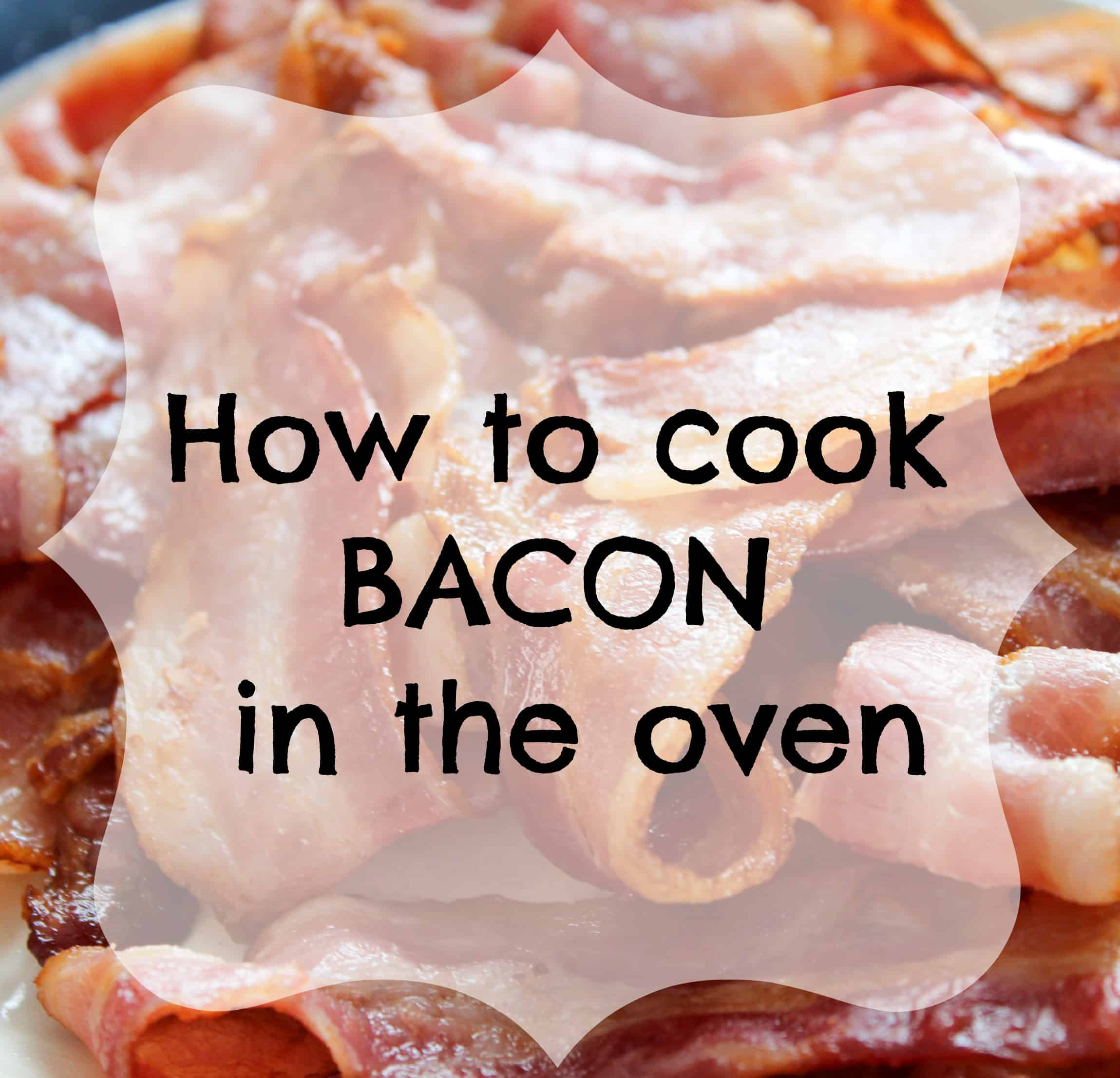 How To Cook Bacon In The Oven Mom Vs The Boys