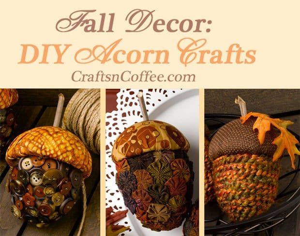 10 fall crafts to decorate your home for the season for Diy acorn crafts