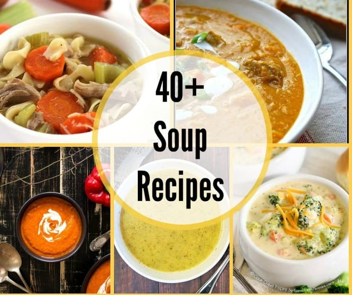 40 plus soup recipes to get you through the winter