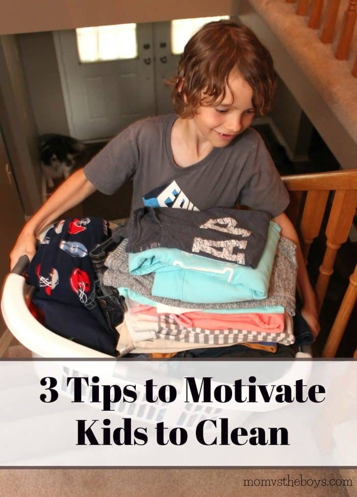 3 Tips to Motivate Kids to Clean - Mom vs the Boys