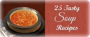 Soups On! A Round up of 25 Soup Recipes to beat the cold