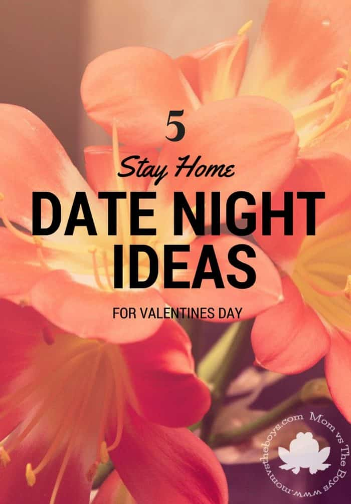 Stay Home Date Night Ideas For Valentines Day Mom Vs The Boys
