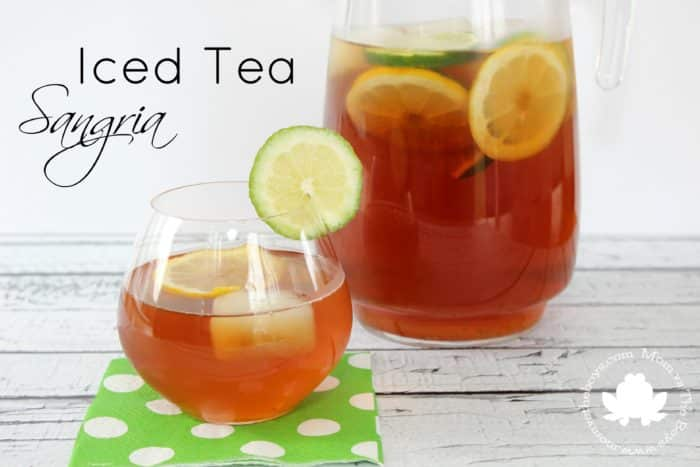 Iced Tea Sangria   Mom vs the Boys. Iced Tea Sangria to kick off Summer   Mom vs the Boys