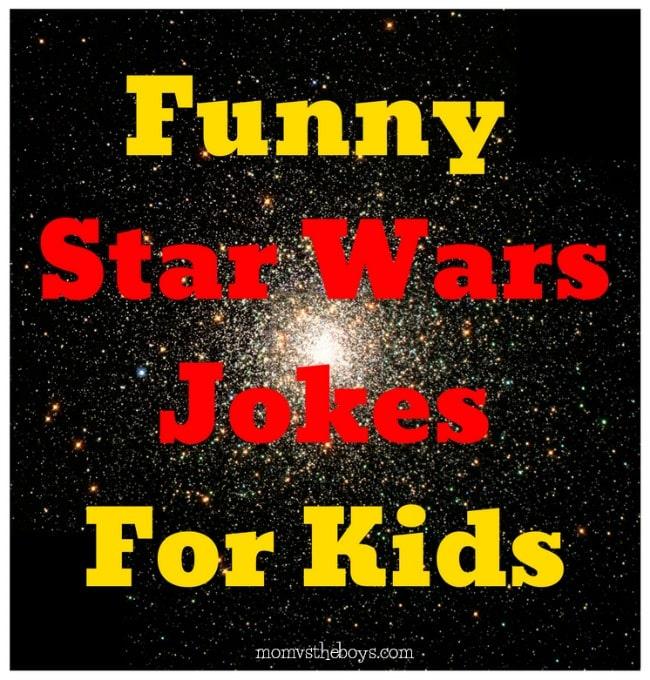 Funny Star Wars Jokes For Kids - Mom vs the Boys