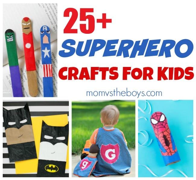 Over 25 Superhero Crafts For Kids Mom Vs The Boys